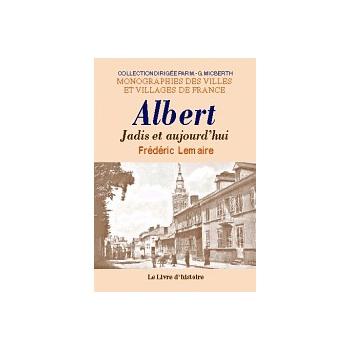 Albert, jadis et aujourd'hui