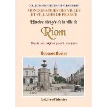 Histoire abrégée de la ville de Riom depuis ses origines jusqu'à nos jours