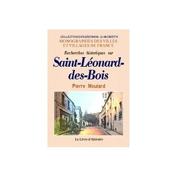 Recherches historiques sur Saint-Léonard-des-Bois