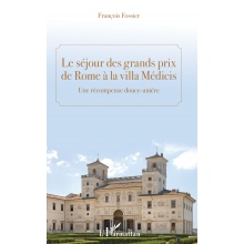 Le séjour des grands prix de Rome à la Villa Médicis