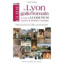 Guide du Lyon Gallo-Romain