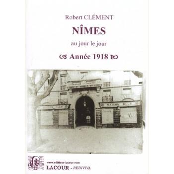 Nîmes au jour le jour - Année 1918