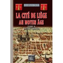 La cité de Liège au Moyen Âge - Tome II