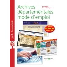 Archives départementales mode d'emploi - 2e édition augmentée