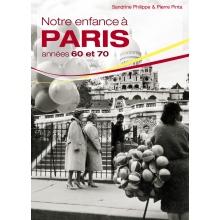 Notre enfance à Paris - Années 60 et 70