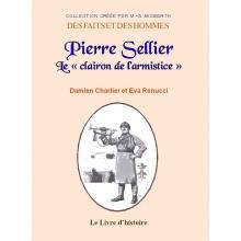 """Pierre Sellier, Le """"Clairon de l'Armistice"""""""