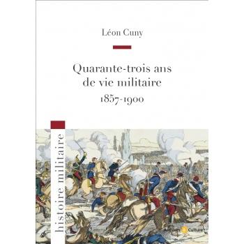 Quarante-trois ans de vie militaire 1857-1900