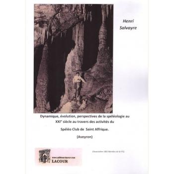 Dynamique, évolution, perspectives de la spéléologie au XXI siècle au travers des activités du Spéléo Club de Saint-Affrique