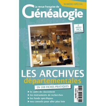 Les Archives départementales en 108 fiches pratiques  - Hors série de La RFG