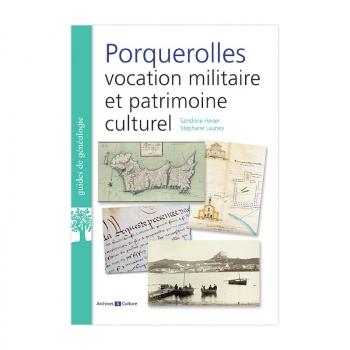 Porquerolles, Vocation militaire et patrimoine culturel
