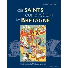 Ces Saints qui forgèrent la Bretagne