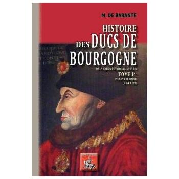 Histoire des Ducs de Bourgogne de la Maison de Valois (1364-1482) - Tome I