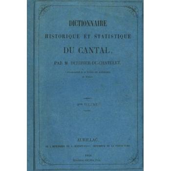 Dictionnaire historique et statistique du Cantal - Volume 1 : d'Allagnon à Calvinet