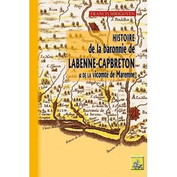 Histoire de la Baronnie de Labenne-Capbreton et de la Vicomté de Maremnes