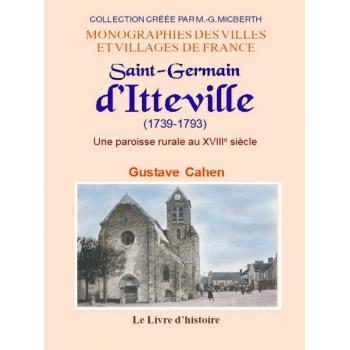 Itteville. Saint-Germain (1739-1793). Une paroisse rurale au XVIIIe siècle en Seine-et-Oise