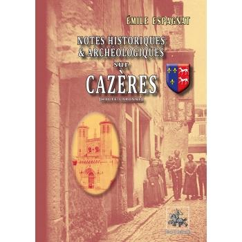 Notes historiques & archéologiques sur Cazères (Haute-Garonne)