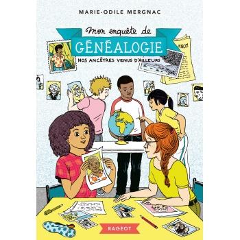 Nos ancêtres venus d'ailleurs (Roman généalogique 8-12 ans)