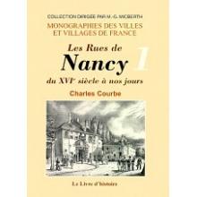 Les rues de Nancy du XVIème siècle à nos jours - Tome I (de A à J)