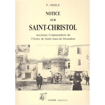 Notice sur Saint-Christol Ancienne commanderie de l'ordre de Saint-Jean-de-Jérusalem