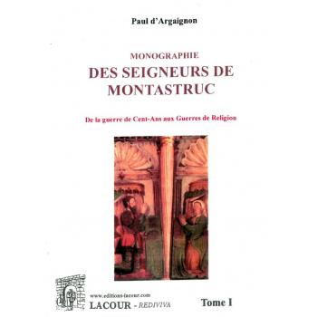 Monographie des seigneurs de Montastruc, tome 1