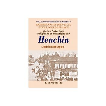 Notice historique religieuse et statistique sur Heuchin