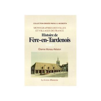 Histoire de Fère-en-Tardenois - Tome II