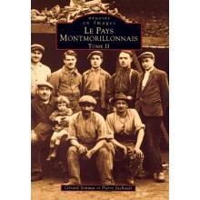 Le pays Montmorillonnais - Tome II