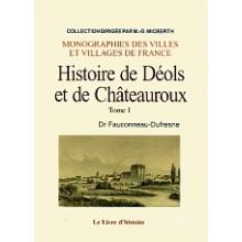 Histoire de Déols et Châteauroux - Tome I