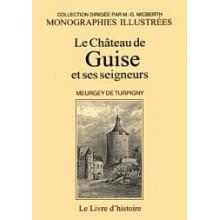 Le château de Guise et ses seigneurs