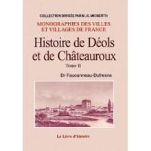Histoire de Déols et Châteauroux - Tome II