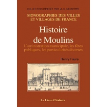 Histoire de Moulins (Xème siècle - 1830) - Tome II