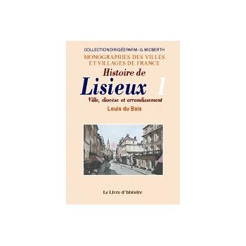 Histoire de Lisieux - Tome I