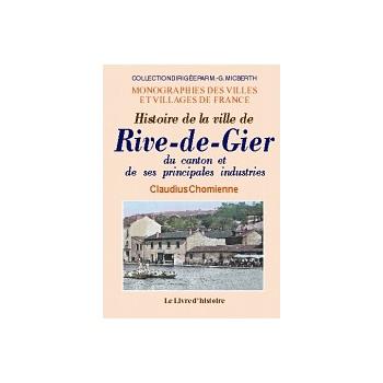 Rive-de-Gier (Histoire de la ville, du canton et de ses principales industries)