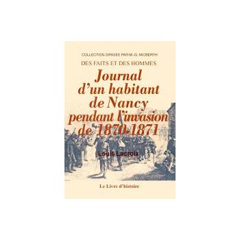 Journal d'un habitant de Nancy pendant l'invasion de 1870-1871