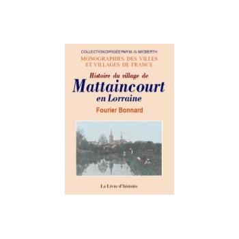 Mattaincourt en Lorraine (Histoire du village de)