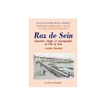 Raz de Sein - Légendes, études et monographie de l'île de Sein