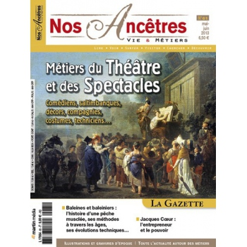 N° 61 : Métiers du théâtre et des spectacles - Nos ancêtres, Vie & Métiers