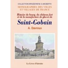 Saint-Gobain (Histoire du bourg, du château fort et de la manufacture de glaces de)