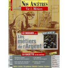 N° 10 : Les Métiers de l'Argent - Nos ancêtres, Vie & Métiers