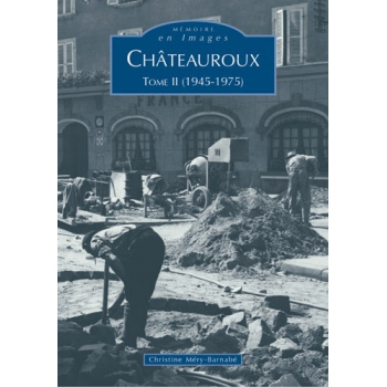 Châteauroux - Tome II (1945-1975)