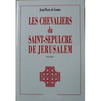Les chevaliers du Saint Sépulcre de Jérusalem - Tome I