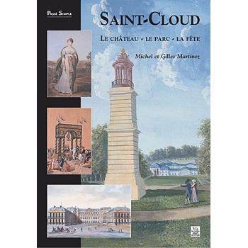 Saint-Cloud : Le château, le parc, la fête