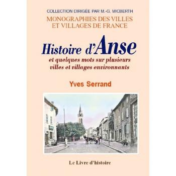 Anse (Histoire et quelques mots sur plusieurs villes et villages environnants)