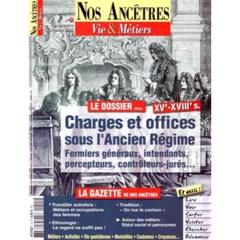 N° 15 : Charges et offices sous l'ancien régime - Nos ancêtres, Vie & Métiers