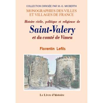 Histoire civile, politique et religieuse de Saint-Valery et le comté de Vimeu
