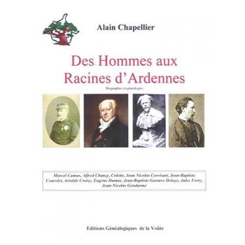 Des hommes aux racines d'Ardennes - Tome I