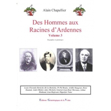 Des hommes aux racines d'Ardennes - Tome III