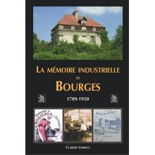 La mémoire industrielle de Bourges