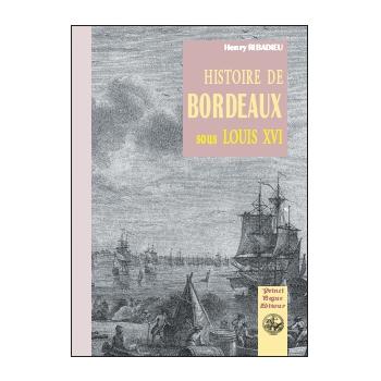 Histoire de Bordeaux sous Louis XVI