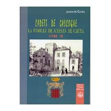 Cadets de Gascogne - La maison de Marsan de Cauna - Tome III